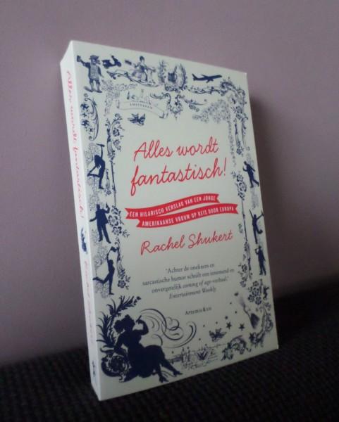 Boekenfestijn, Rachel Shukert, Alles wordt fantastisch